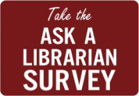 Take the Ask a Librarian Survey