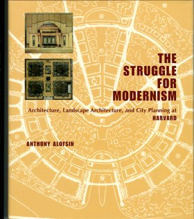 The Struggle for Modernism. Anthony Alofsin.
